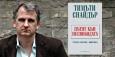 Tимъти Снайдър: Авторитаризмът плъзва от Изток на Запад